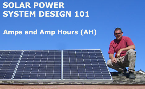 Solar Power System Design 101 (Amps and Hours AH)