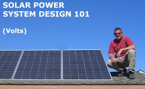 Solar Power System Design 101 Volts