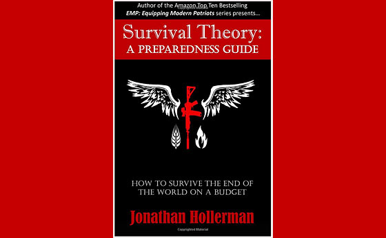 Survival Theory – A Preparedness Guide – by Jonathan Hollerman