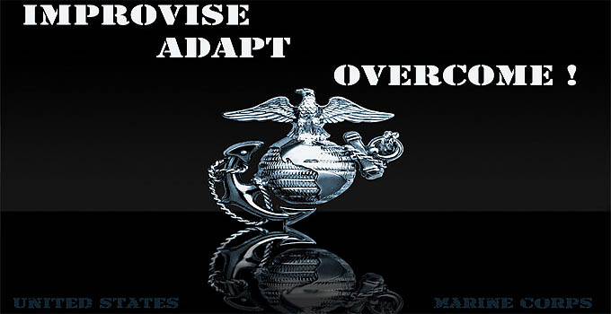 Improvise, Adapt, Overcome! Marine Corps Culture Phrase
