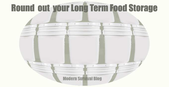 Round Out Your Long Term Food Storage After Basic Goods Are Laid In