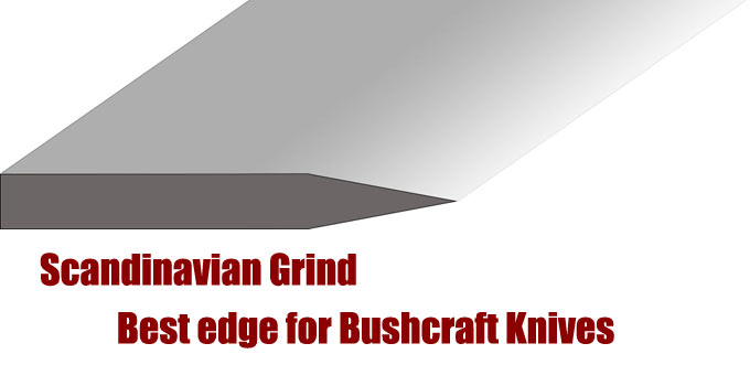 Scandinavian Grind Best Edge For Bushcraft Knives
