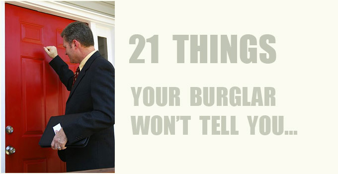 21 things your burglar won't tell you